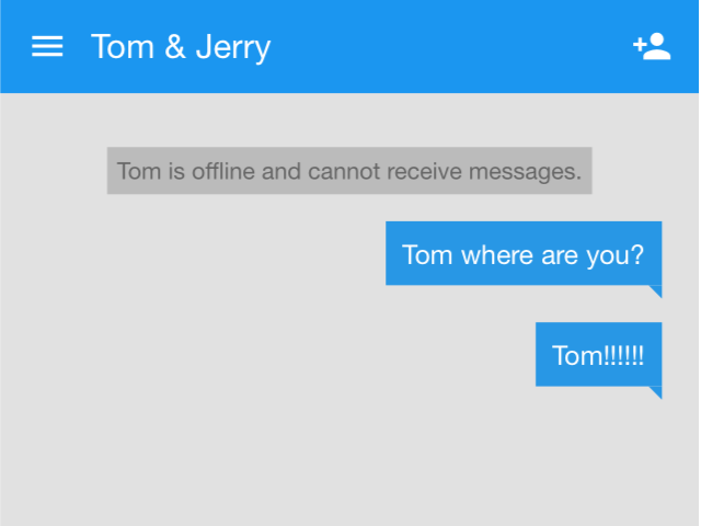 "In a conversation named ""Tom & Jerry"", Jerry receives a will message saying ""Tom is offline and cannot receive messages"". The will message looks like a system notification and shares a different style with other messages."
